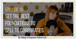 STC010 Set The Best Foundations To Sell To Corporates