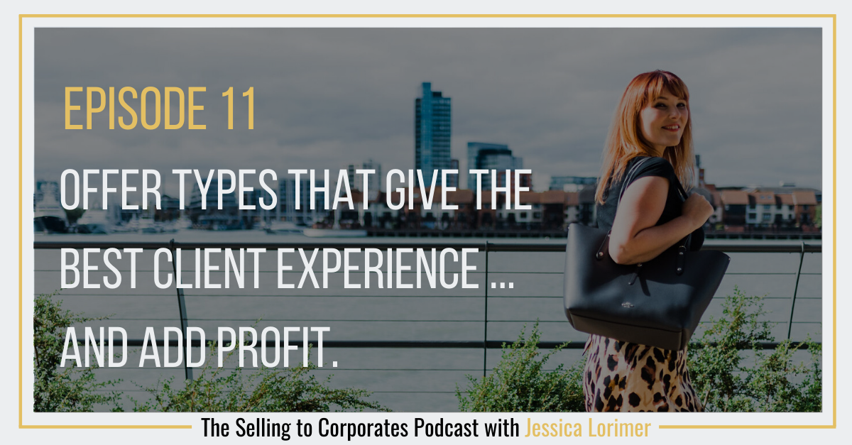 Episode 11: Offer types that give the best client experience – and add profit