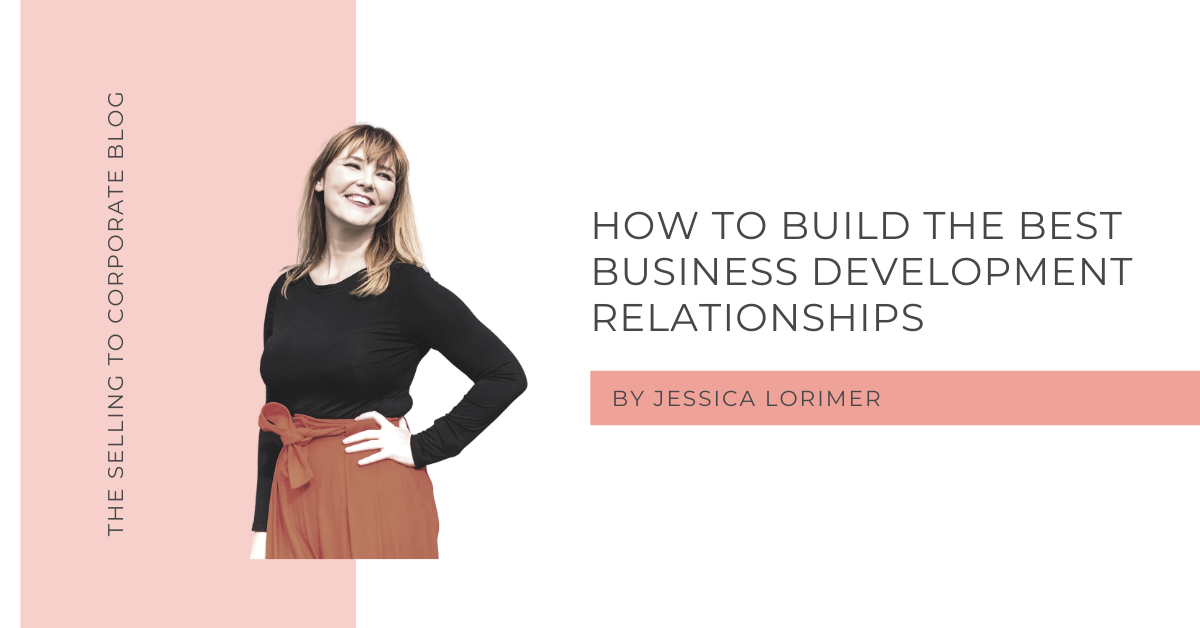 How to build the best business development relationships