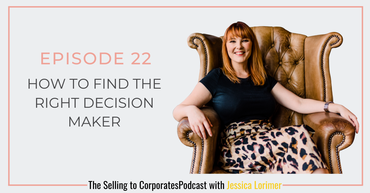 Episode 22: How to find the right decision maker
