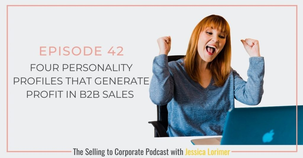 Selling To Corporates ® Podcast 042Four personality profiles that generate profit in B2B sales