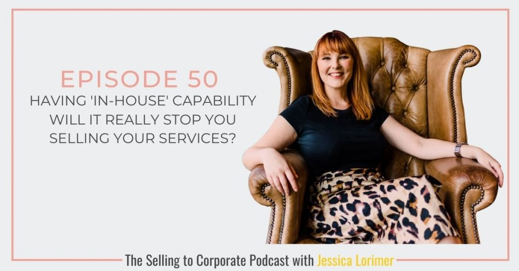 STC050 Having 'in-house' capability - will it really stop you selling your services?